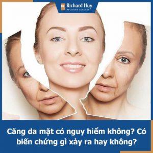 Căng da mặt có nguy hiểm không? Có gây ra các biến chứng gì không?