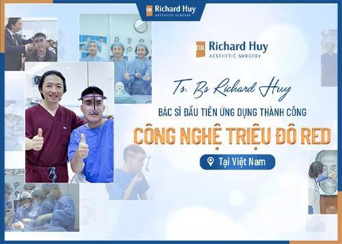 Bác sĩ Richadr Huy ứng dụng thành công nghệ triệu đô RED