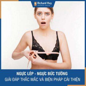 Ngực lép, ngực bức tường - Dr. Richard Huy giải đáp thắc mắc và biện pháp cải thiện