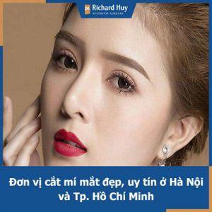 Hà Nội và Tp.Hồ Chí Minh cắt mí mắt ở đâu đẹp, uy tín và an toàn nhất