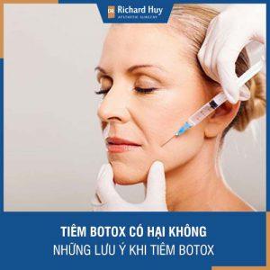 Tiêm botox có hại không - Những lưu ý để thực hiện tiêm Botox an toàn
